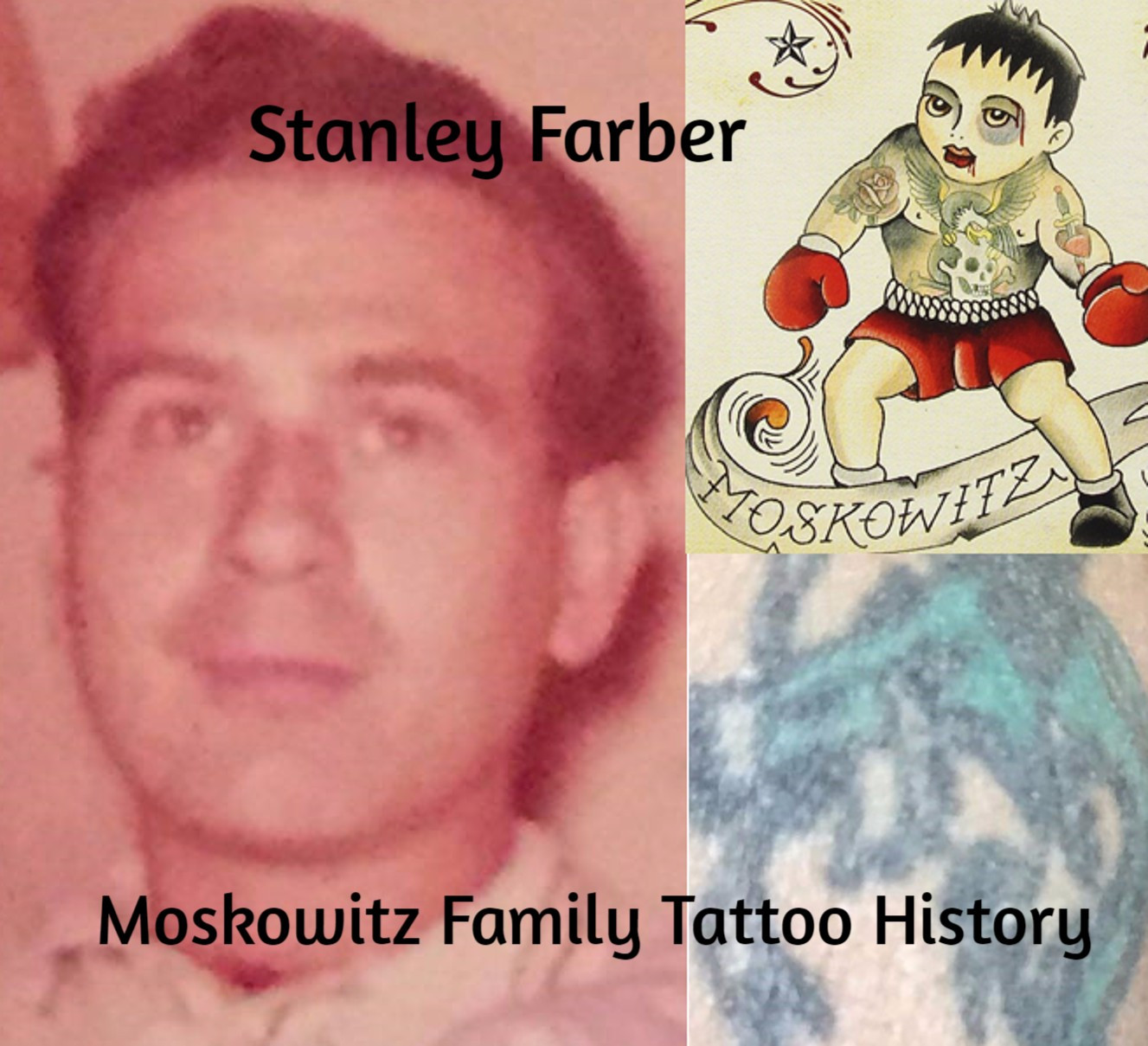 Stanley Farber: Moskowitz Family Tattoo History